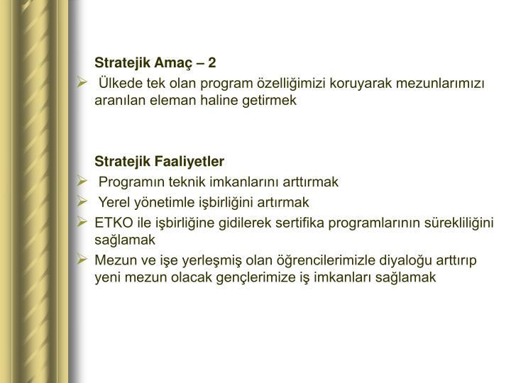 Stratejik Amaç – 2