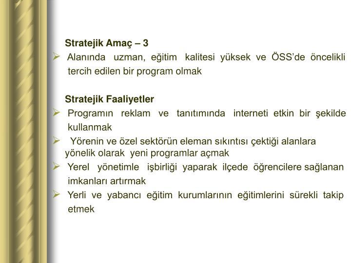 Stratejik Amaç – 3