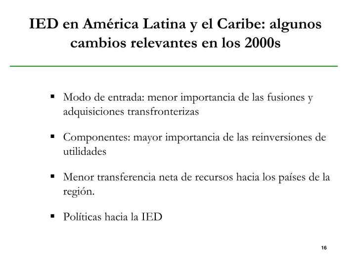 IED en América Latina y el Caribe: algunos cambios relevantes en los 2000s