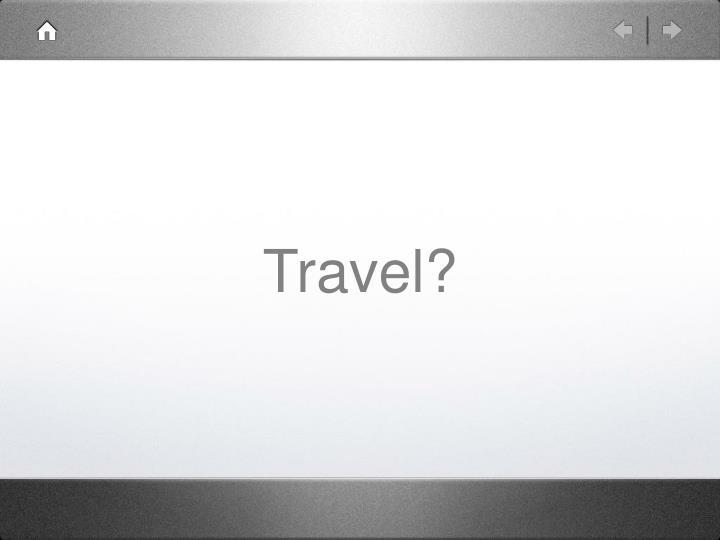 Travel?