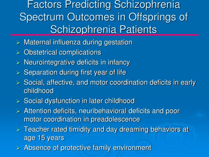 Factors Predicting Schizophrenia Spectrum Outcomes in