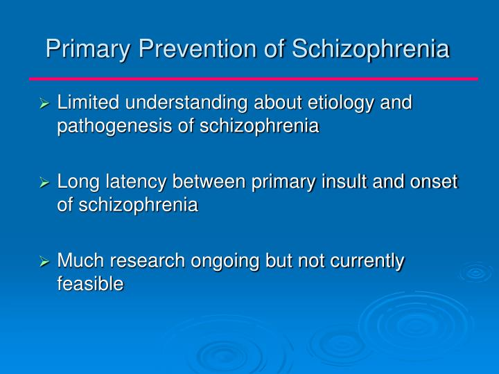 Primary Prevention of Schizophrenia