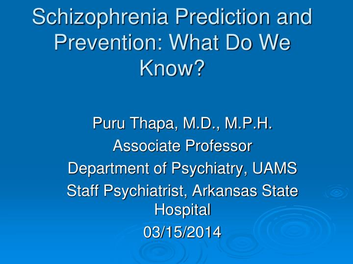 Schizophrenia prediction and prevention what do we know