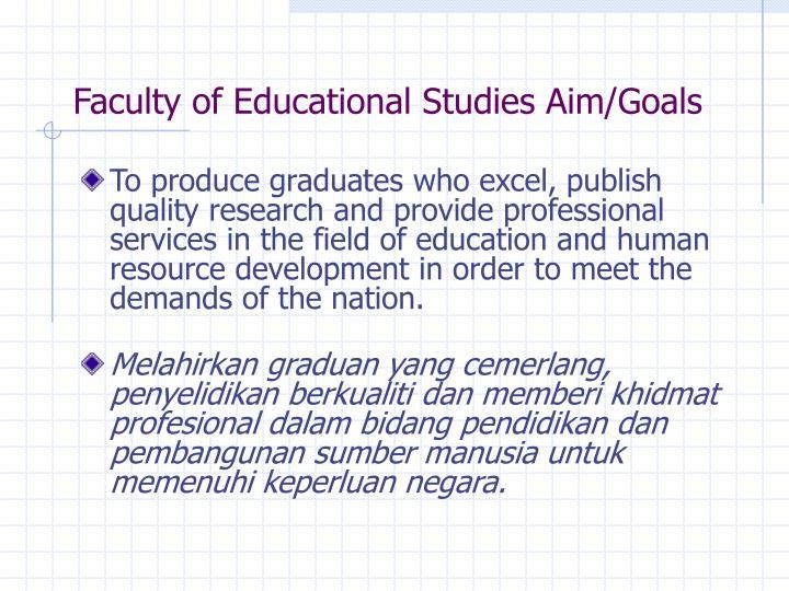 Faculty of Educational Studies Aim/Goals