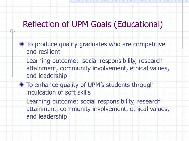 Reflection of UPM Goals (Educational)