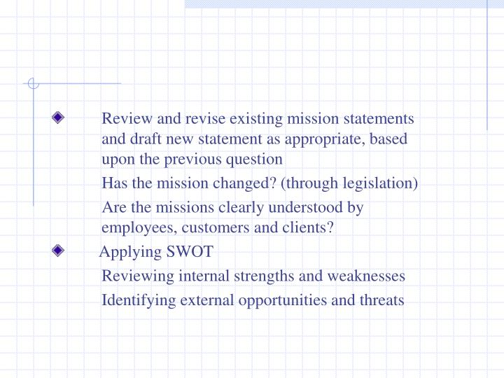 Review and revise existing mission statements and draft new statement as appropriate, based upon the previous question