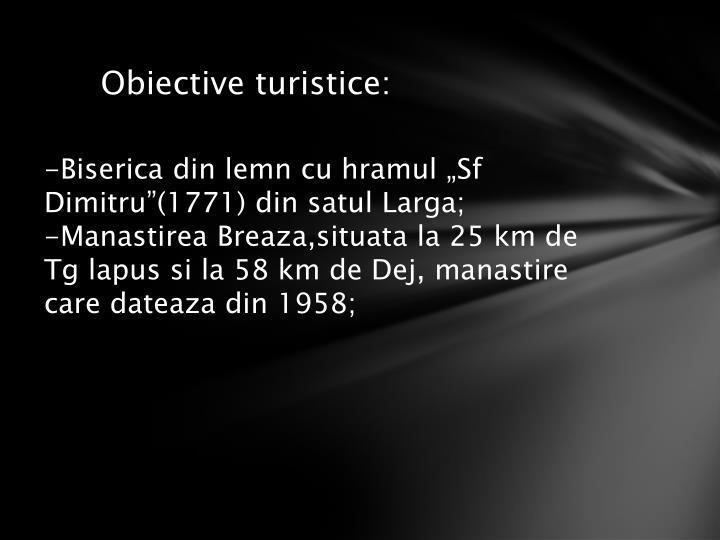 Obiective turistice: