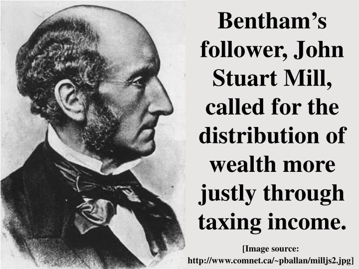 Bentham's follower, John Stuart Mill,