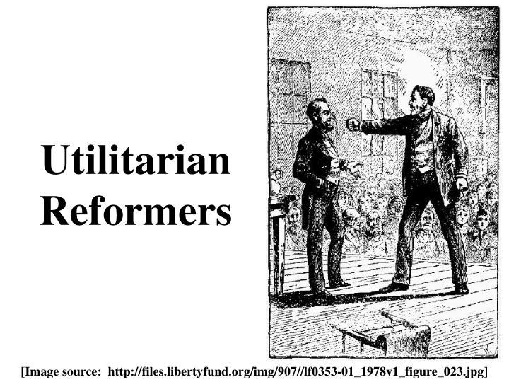 Utilitarian Reformers