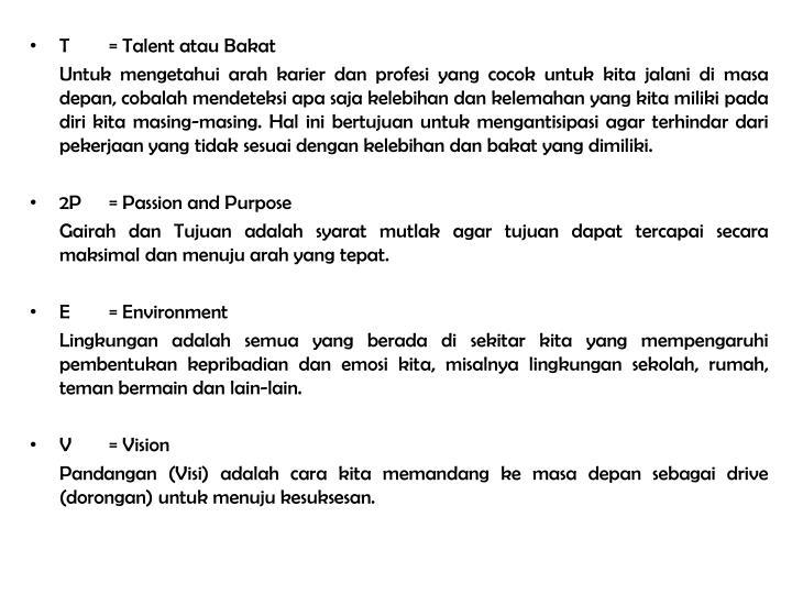 T= Talent