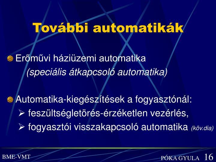 További automatikák