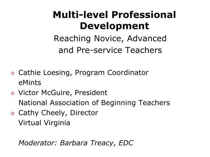 Multi level professional development