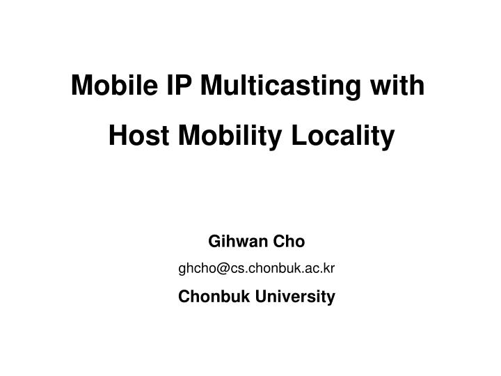Mobile IP Multicasting with