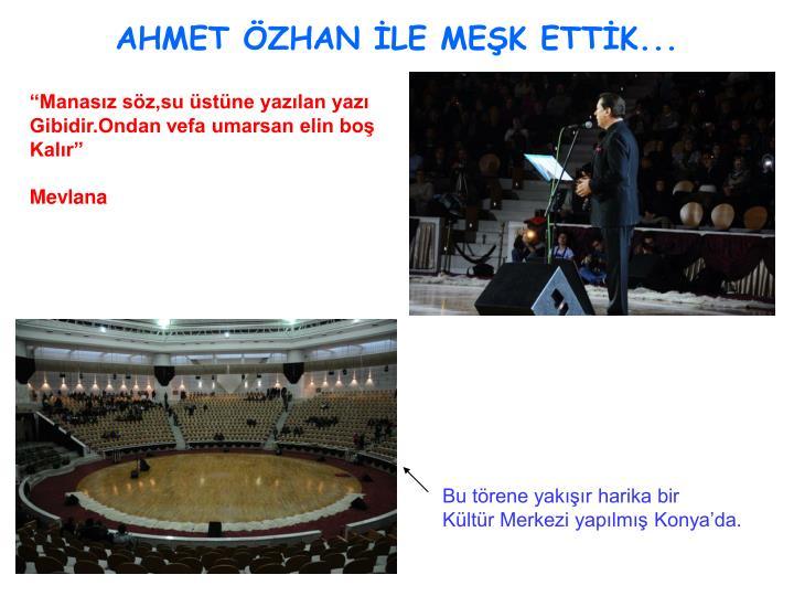 AHMET ÖZHAN İLE MEŞK ETTİK...