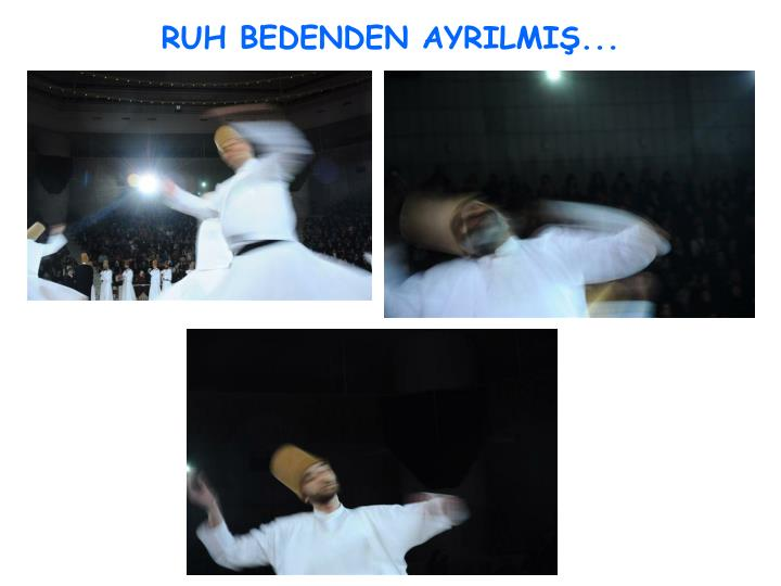 RUH BEDENDEN AYRILMIŞ...