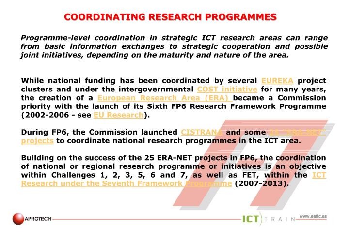 Programme-level coordination in strategic ICT research areas can range from basic information exchanges to strategic cooperation and possible joint initiatives, depending on the maturity and nature of the area.