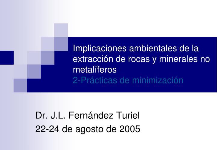 Implicaciones ambientales de la extracción de rocas y minerales no metalíferos