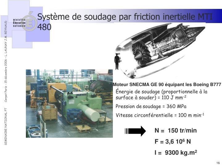 Système de soudage par friction inertielle MTI 480