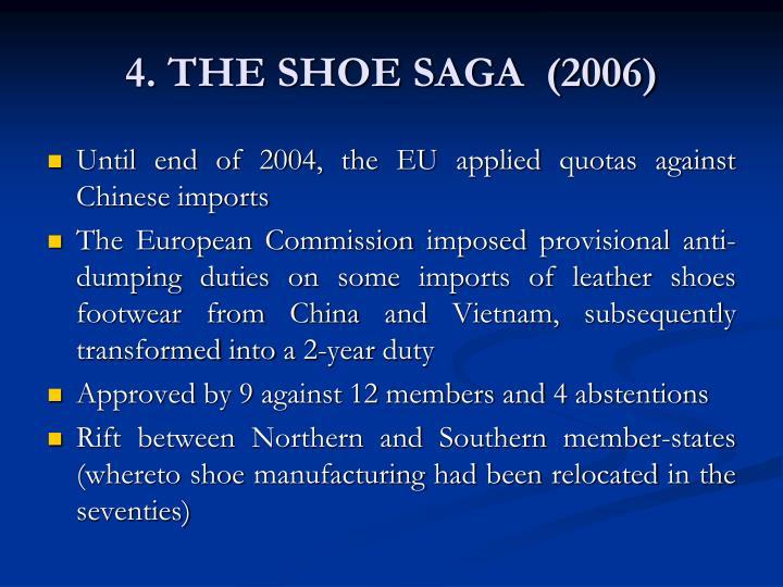 4. THE SHOE SAGA  (2006)