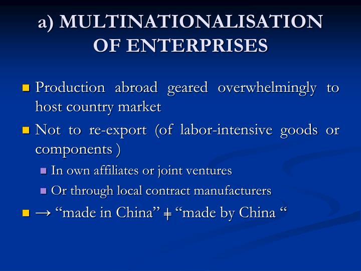 a) MULTINATIONALISATION OF ENTERPRISES