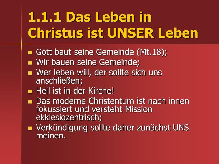 1.1.1 Das Leben in Christus ist UNSER Leben