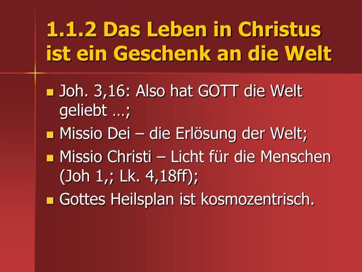 1.1.2 Das Leben in Christus ist ein Geschenk an die Welt