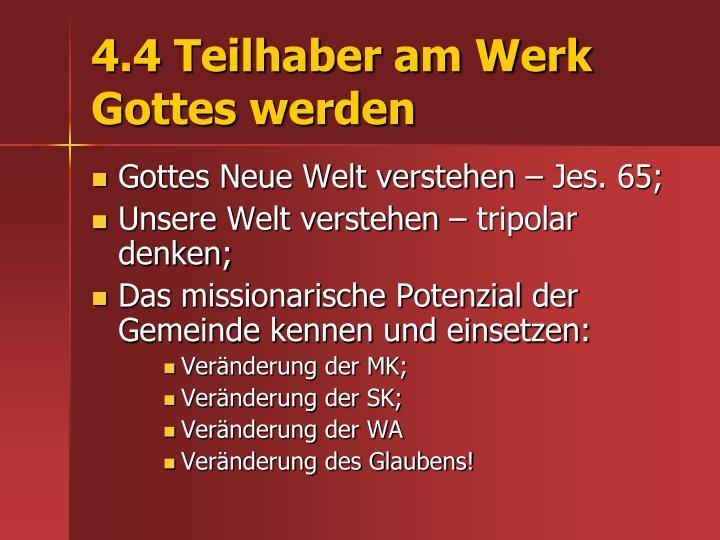4.4 Teilhaber am Werk Gottes werden
