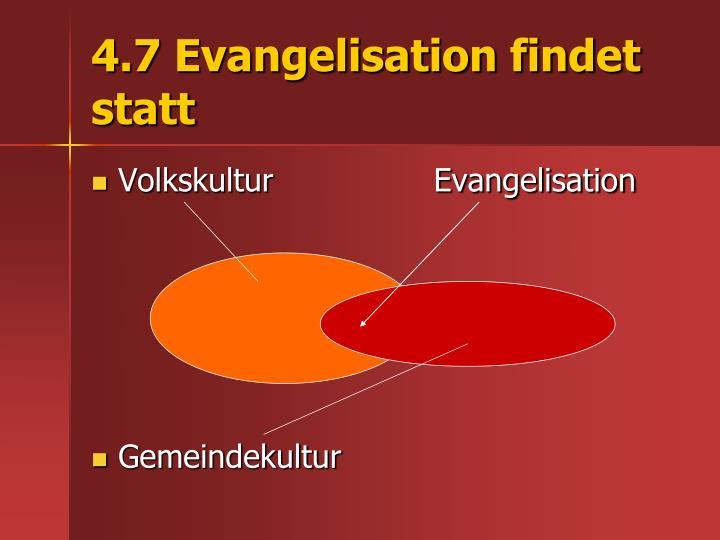 4.7 Evangelisation findet statt