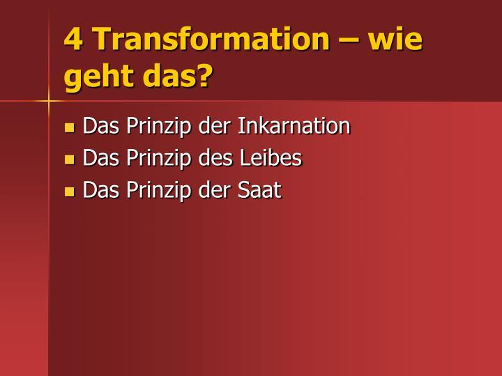 4 Transformation – wie geht das?