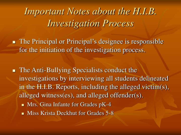 Important Notes about the H.I.B. Investigation Process