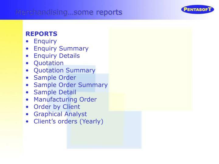 Merchandising…some reports