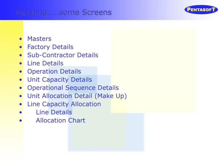 Planning……some Screens