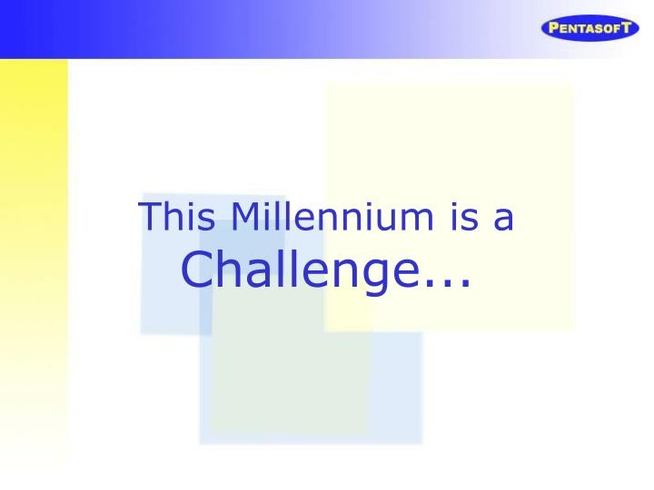This Millennium is a