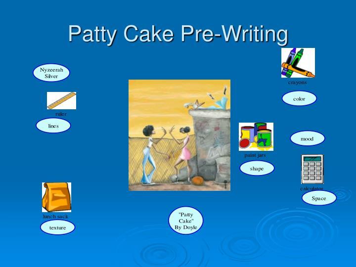 Patty Cake Pre-Writing