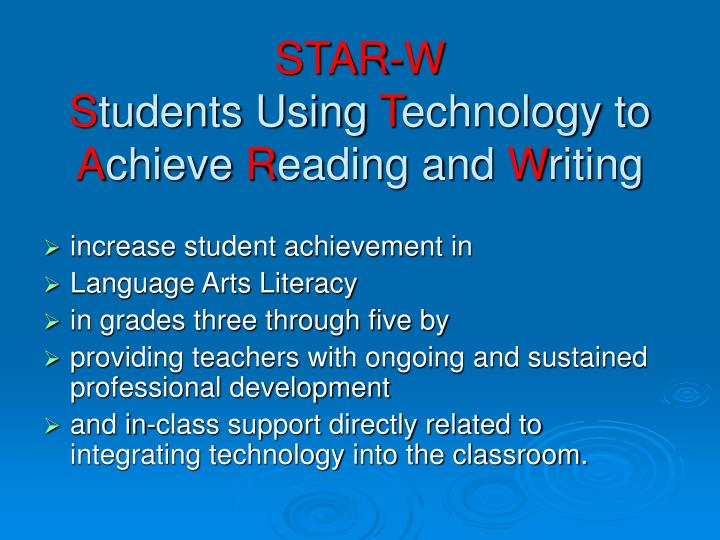 Star w s tudents using t echnology to a chieve r eading and w riting