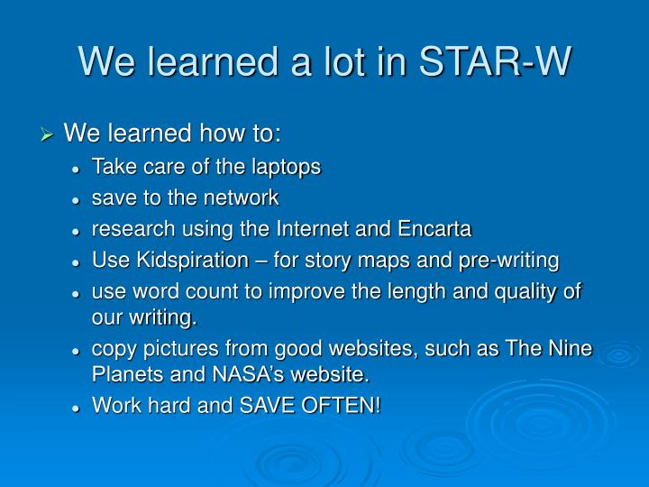 We learned a lot in STAR-W