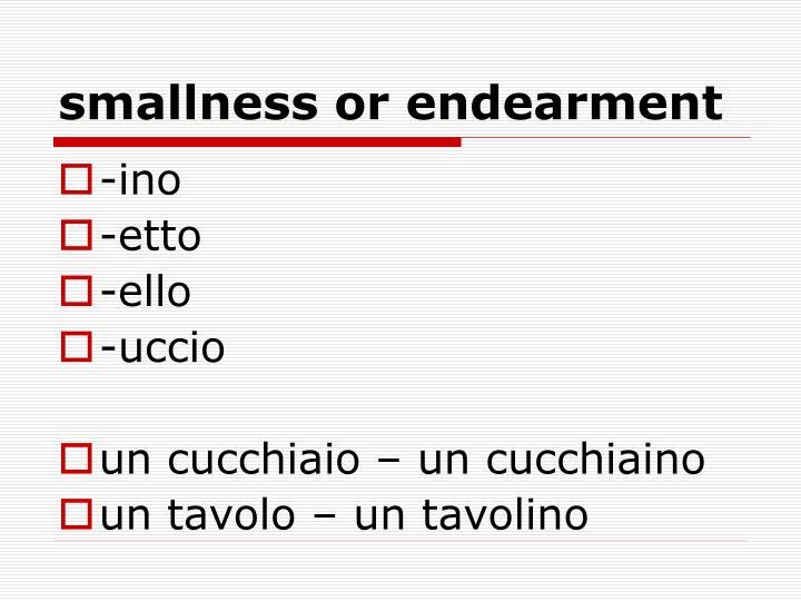 smallness or endearment