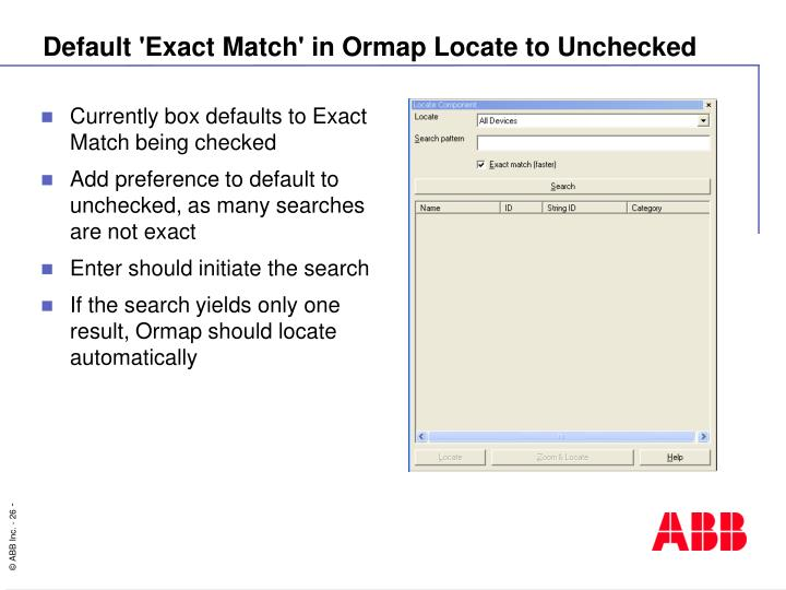 Default 'Exact Match' in Ormap Locate to Unchecked