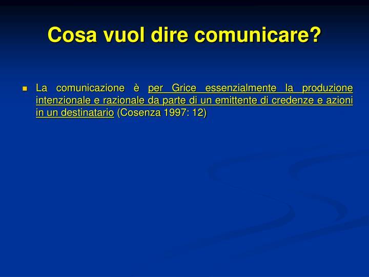 Cosa vuol dire comunicare?
