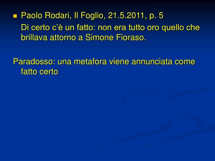 Paolo Rodari, Il Foglio, 21.5.2011, p. 5