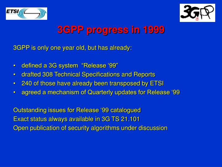 3GPP progress in 1999