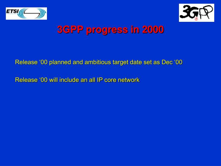 3GPP progress in 2000