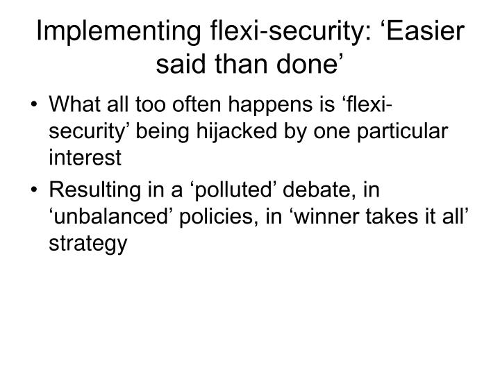Implementing flexi-security: 'Easier said than done'