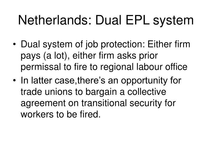 Netherlands: Dual EPL system
