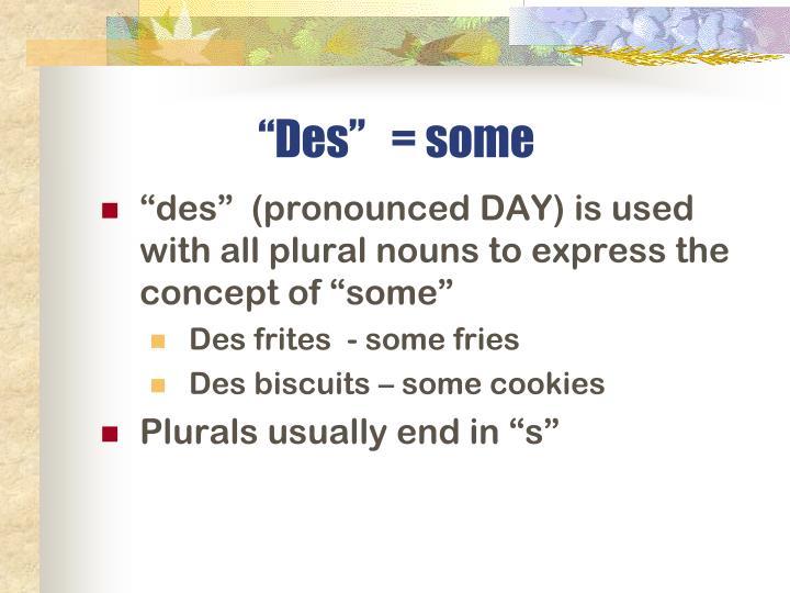 """Des""   = some"