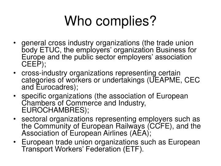 Who complies?
