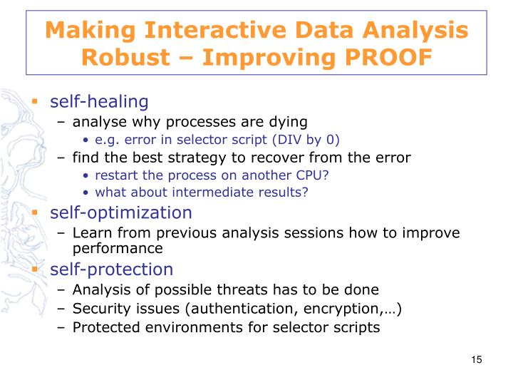 Making Interactive Data Analysis Robust – Improving PROOF