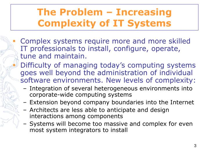 The Problem – Increasing Complexity of IT Systems
