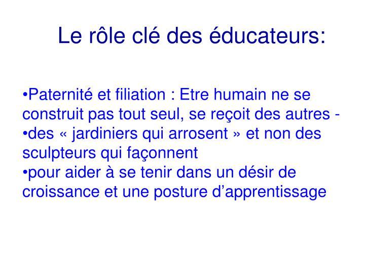 Le rôle clé des éducateurs: