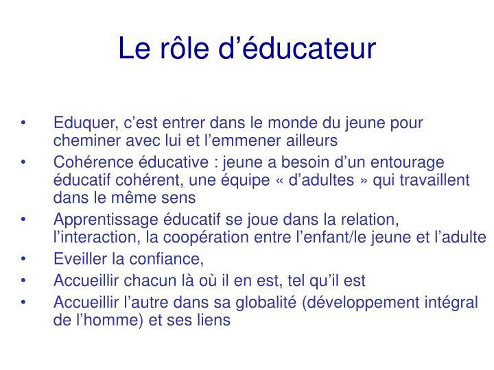 Le rôle d'éducateur